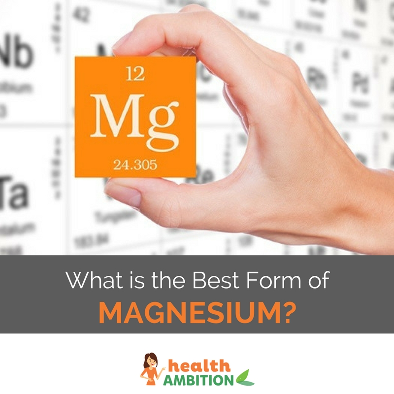 What is the Best Form of Magnesium?