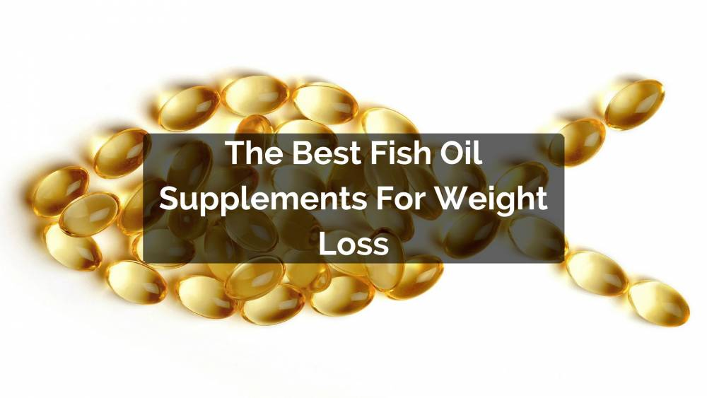 The best fish oil for weight loss for Why do people take fish oil