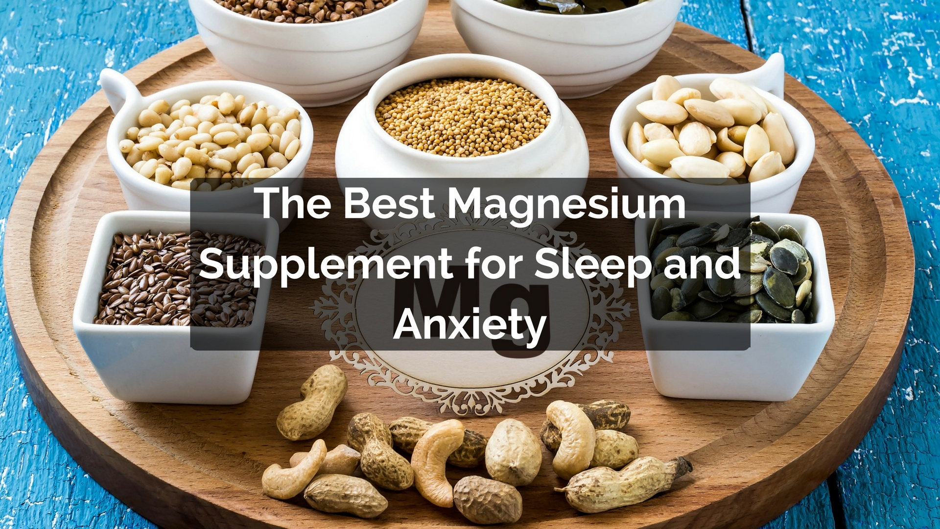 The Best Magnesium Supplement for Sleep and Anxiety