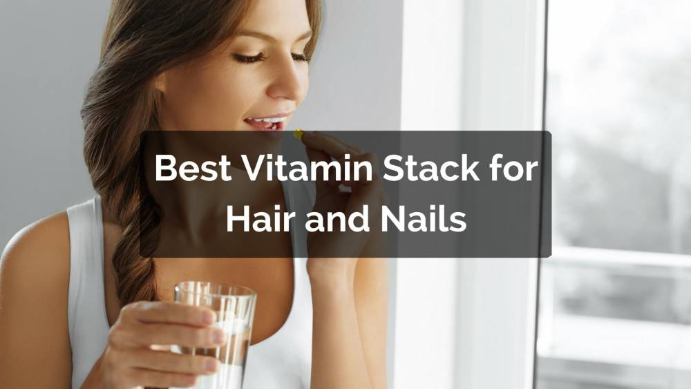 what is the best vitamin stack for hair and nails growth