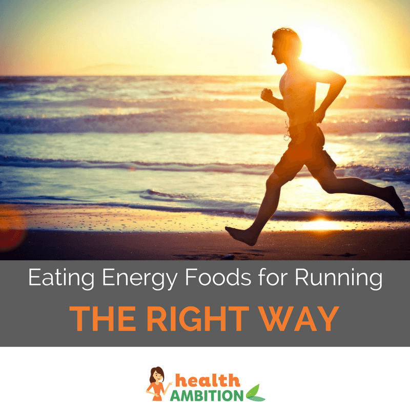 "A man running along a shore in the sunset with the caption ""Eating Energy Foods for Running the Right Way."""