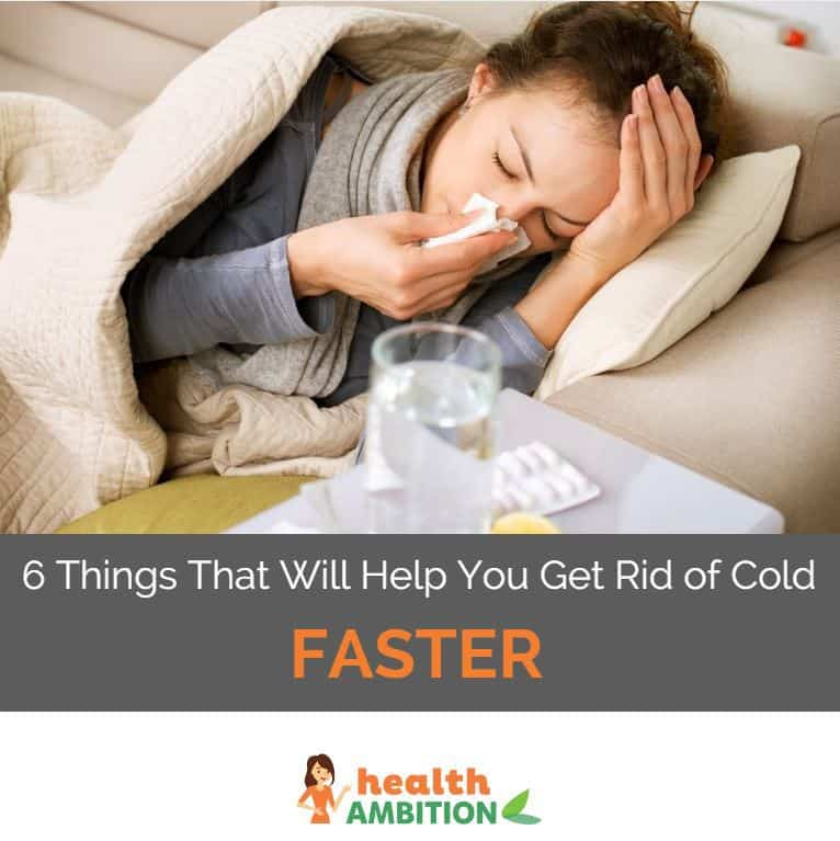 "A sickly woman lying in bed and using a tissue with the caption ""6 Things That Will Help You Get Rid of Cold Faster."""