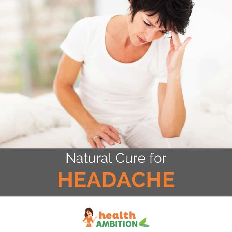 """A woman sitting on the side of her bed and holding her hand to her head with the caption """"Natural Cure for Headache."""""""