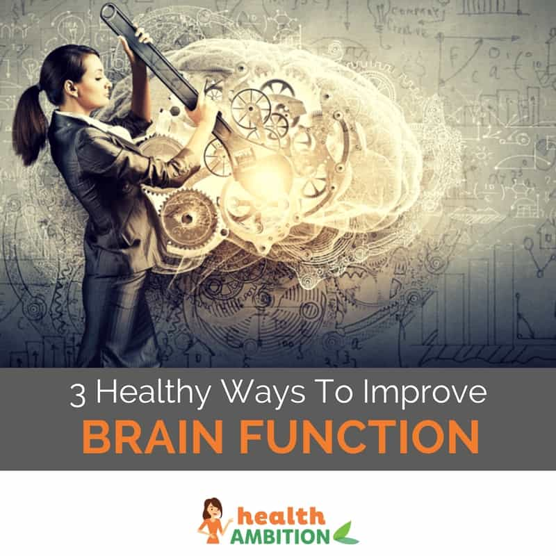 "A woman using a tool to fix a brain with the title ""3 Healthy Ways To Improve Brain Function."""
