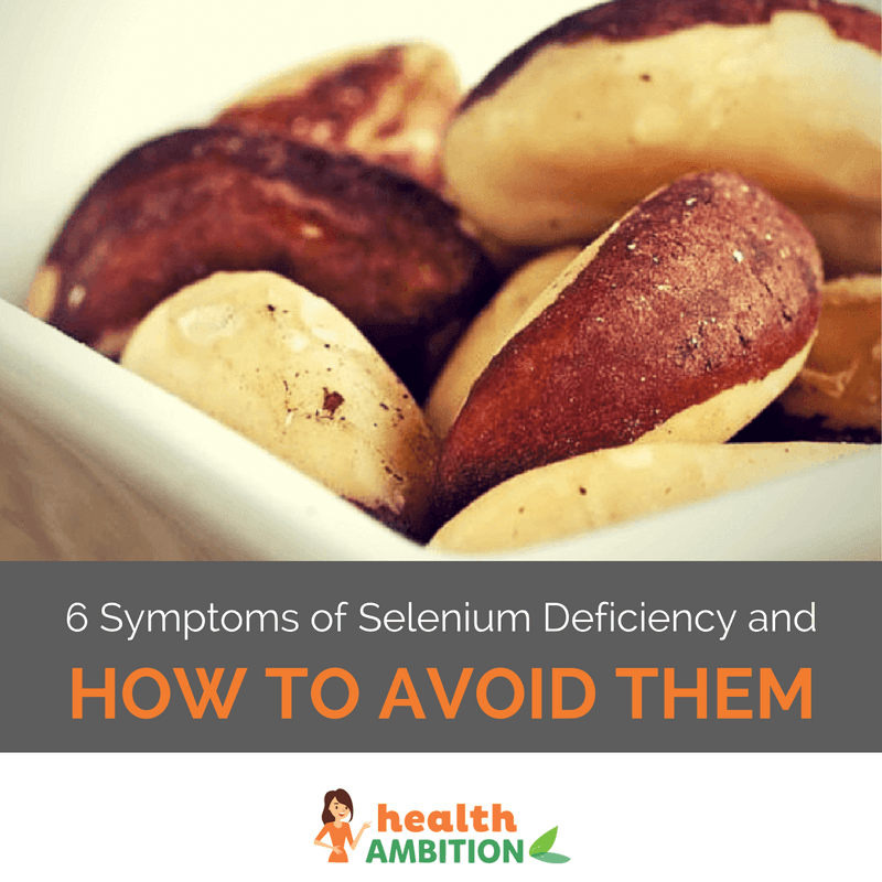 "CLose-up of a bowl of Brazil nuts with the title ""6 Symptoms of Selenium Deficiency and How to Avoid Them."""