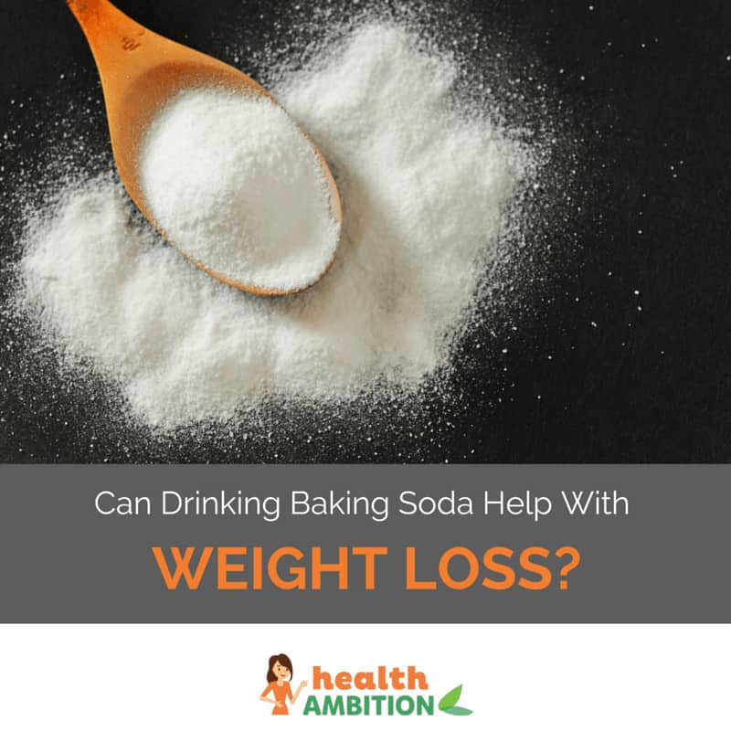 Can Drinking Baking Soda Help With Weight Loss Health Ambition
