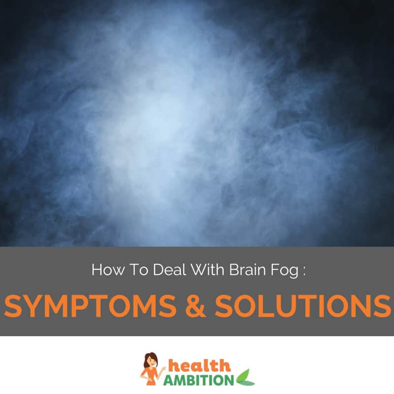 "Misty fog with the title ""How To Deal With Brain Fog : Symptoms & Solutions"""