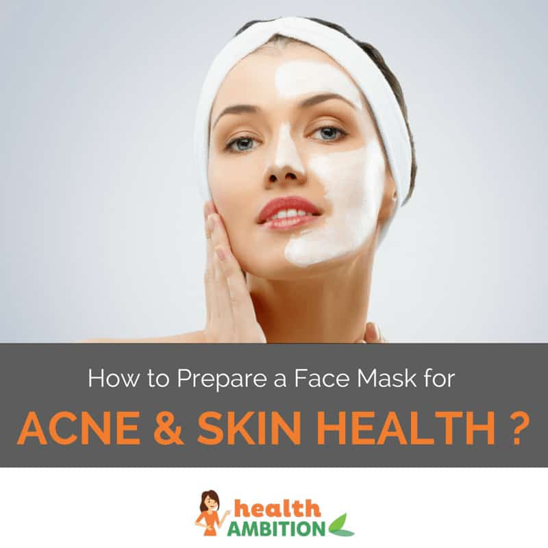 "A woman with half of her face covered in a skin mask with the title ""How to Prepare a Face Mask For Acne & Skin Health"""