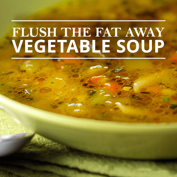 Vegetable soup with the title Flush the fat away Vegetable Soup.