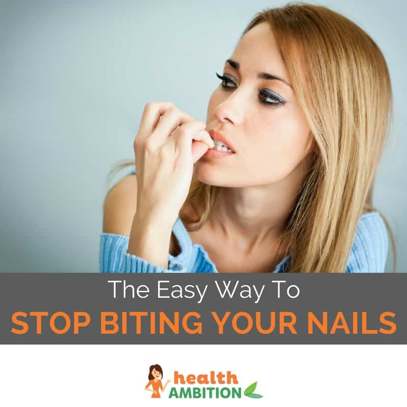 Learn How To Stop Biting Your Nails The Easy Way - Health Ambition
