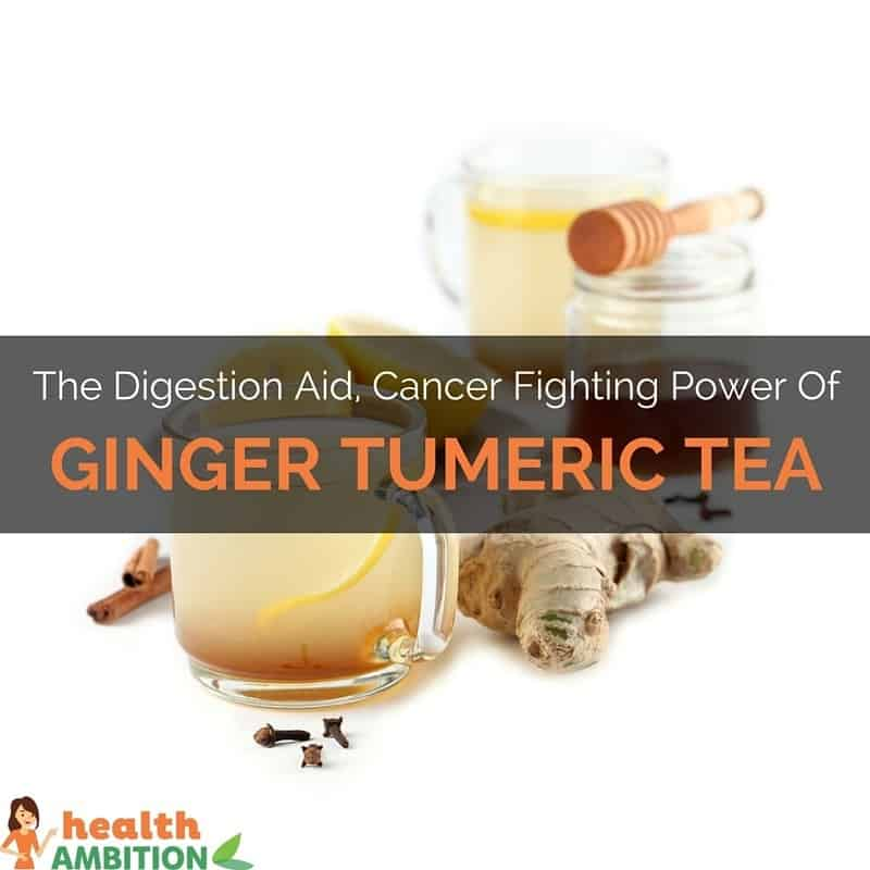 "Ginger, cinnamon, honey, and tea with he title ""The Digestion Aid, Cancer Fighting Power of Ginger Turmeric Tea"""