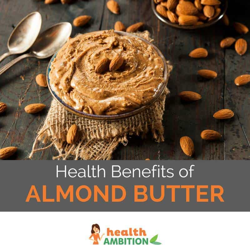 "Almond butter in a container with the title ""Health Benefits of Almond Butter"""