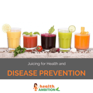 "Glasses of vegetable and fruit juices with the title ""Juicing for Health and Disease Prevention."""