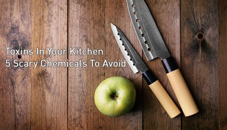 "Two knives and an apple with the title ""Toxins in Your Kitchen: 5 Scary Chemicals to Avoid"""