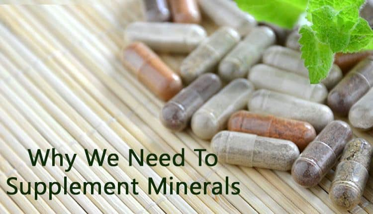 """Various supplement capsules with the title """"Why We Need To Supplement Minerals."""""""