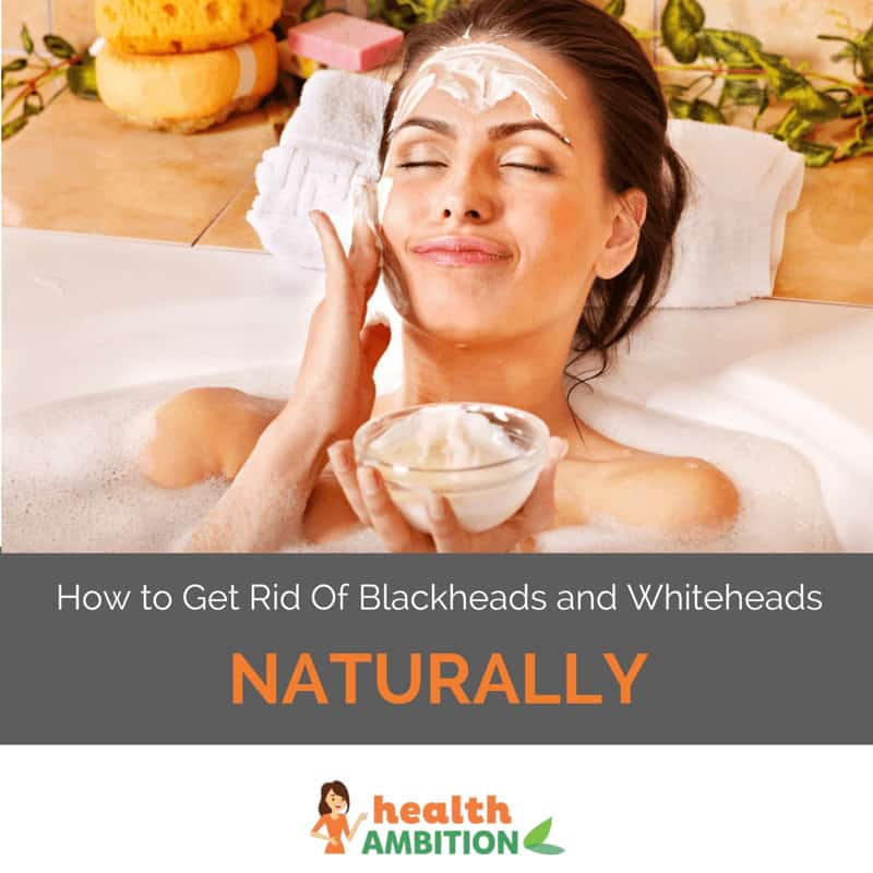 "A woman applying a face mask with the title ""How to Get Rid Of Blackheads and Whiteheads Naturally"""