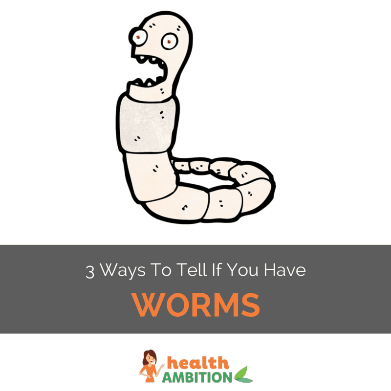 "Graphic of an earthworm with the title ""3 Ways to Tell if You Have Worms"""