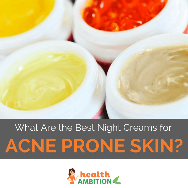 "Various colored creams with the title ""What Are the Best Night Creams for Acne Prone Skin?"""