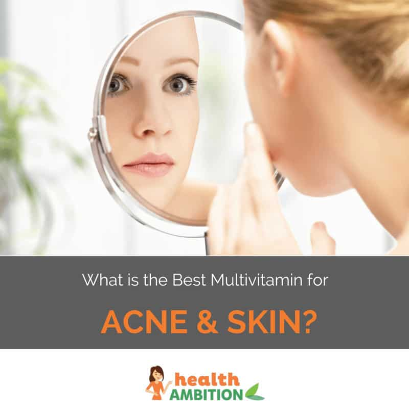"A womna looking in the mirror with the title ""What is the Best Multivitamin for Acne & Skin?"""
