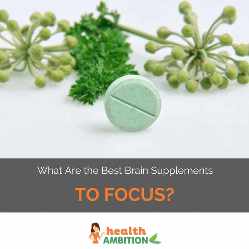 "A tablet with plants with the title ""What Are the Best Brain Supplements to Focus?"""