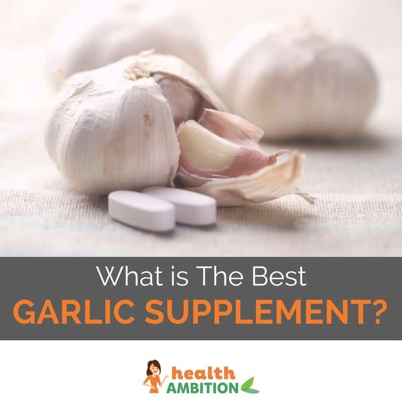 "Garlic and tablets with the title ""What is The Best Garlic Supplement?"""