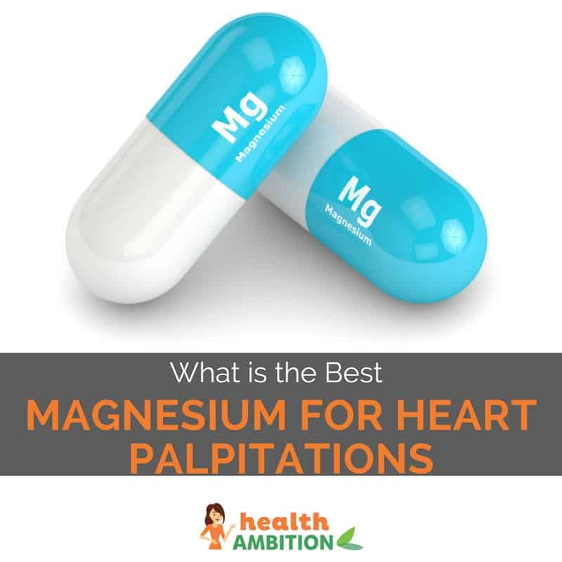 "Magnesium capsules with the title ""What is the Best Magnesium for Heart Palpitations"""