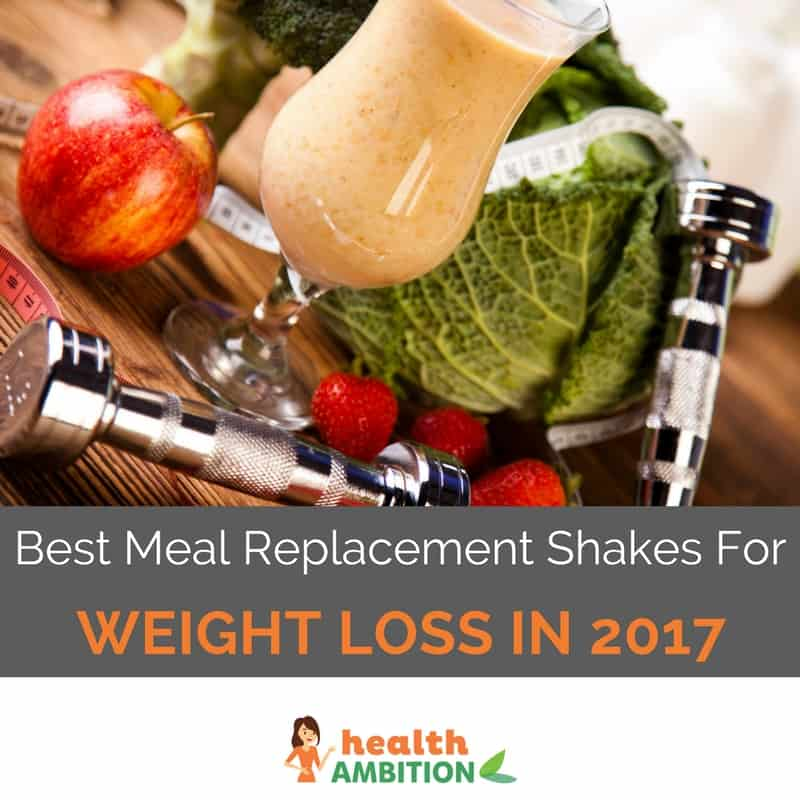 Best Meal Replacement Shakes For Weight Loss In 2018