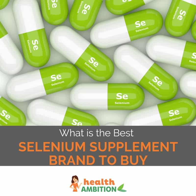 "Selenium capsules with the title ""What is the Best Selenium Supplement Brand To Buy"""