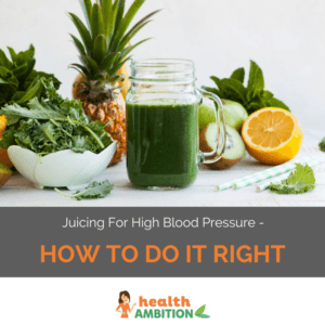 "Green juice with the title ""Juicing For High Blood Pressure – How To Do it Right"""