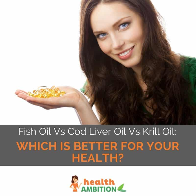 "A woman holding fish oil capsules with the title ""Fish Oil Vs Cod Liver Oil Vs Krill Oil: Which is Better For Your Health?"""