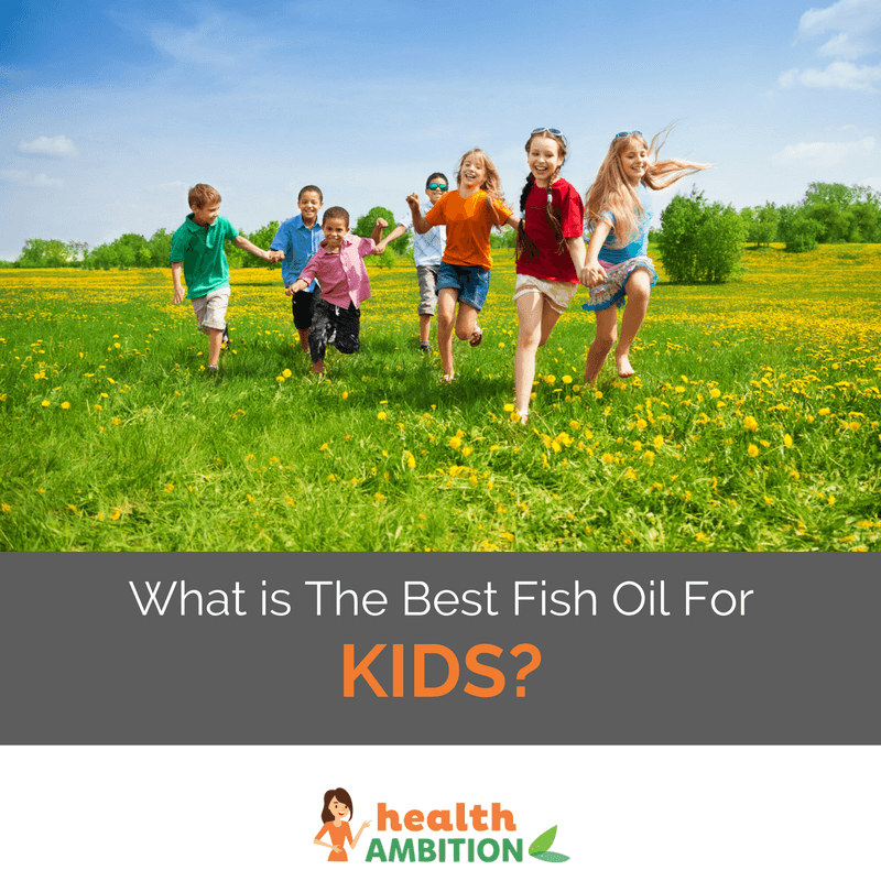 "Children running on a field with the title ""What is The Best Fish Oil For Kids?"""