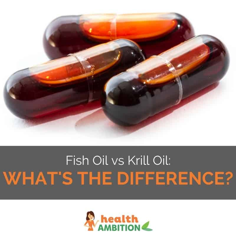 "Fish oil capsules with the title ""Fish Oil vs Krill Oil: What's The Difference?"""