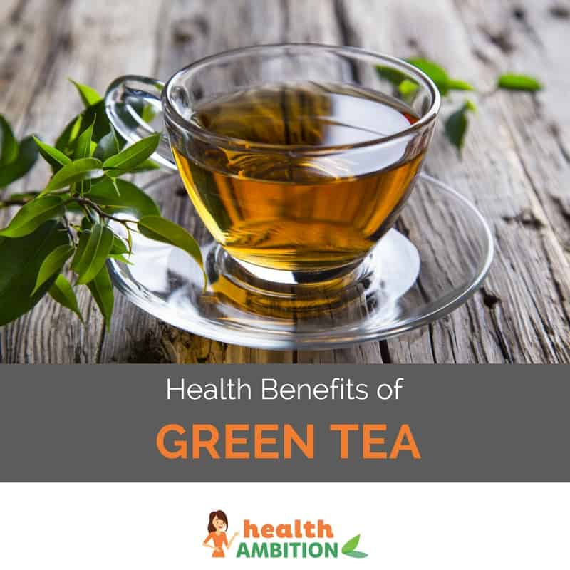 "Green tea with the title ""The Health Benefits of Green Tea"""