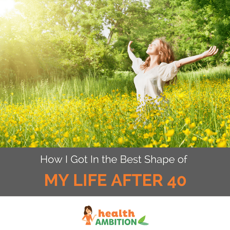 "A woman in a meadow with the title ""How I Got In the Best Shape of My Life After 40"""