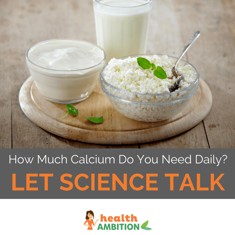 "Dairy products with the title ""How Much Calcium Do You Need Daily? Let Science Talk"""