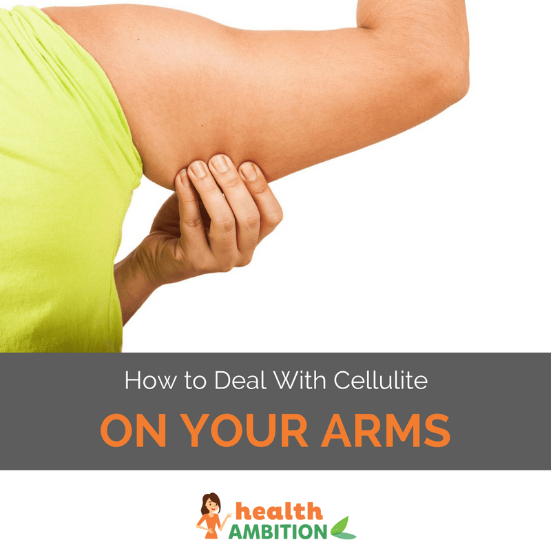 "A person holding their arms with the title ""How To Deal With Cellulite on Your Arms"""
