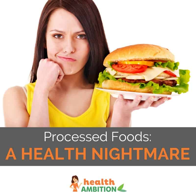 "A woman looking negatively at a hamburger with the title ""Processed Foods: A Health Nightmare"""