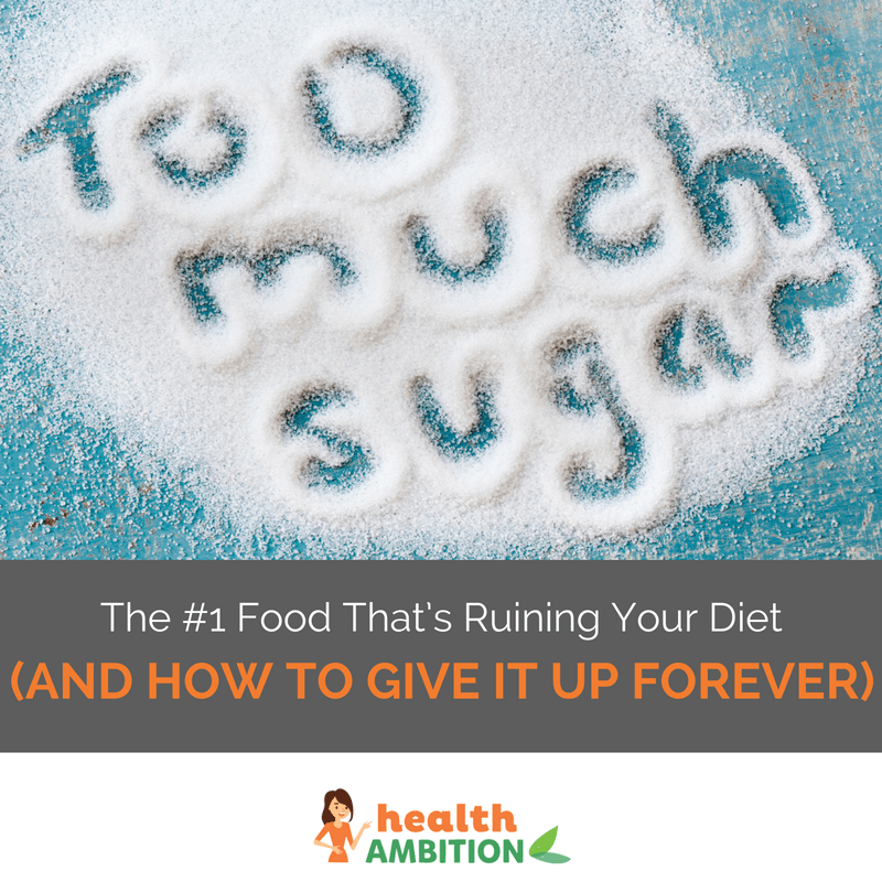 """'Too much sugar' written in sugar with the title """"The #1 Food That's Ruining Your Diet (And How to Give It Up Forever)"""""""