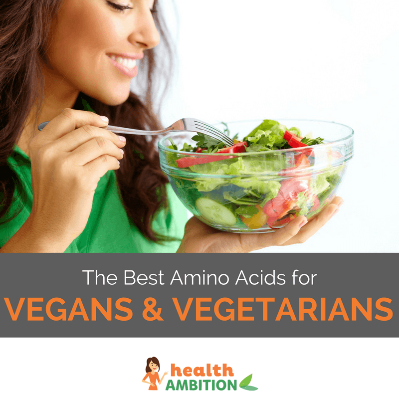 "A woman eating a bowl of salad with the title ""The Best Amino Acids for Vegans & Vegetarians"""
