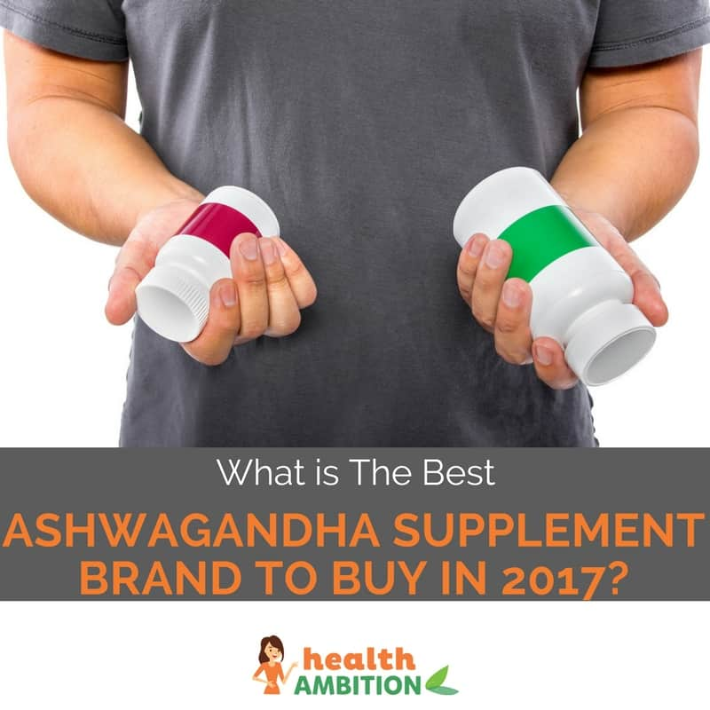 """A person holding two supplement bottles with the title """"What is The Best Ashwagandha Supplement Brand to Buy in 2017?"""""""