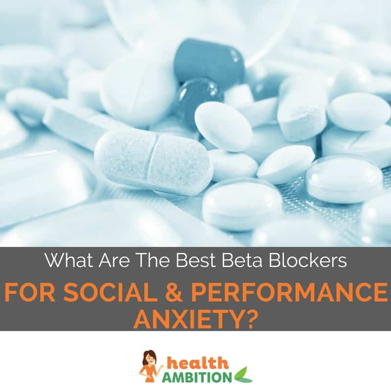 "Tablets and pills with the title ""What Are The Best Beta Blockers For Social & Performance Anxiety?"""