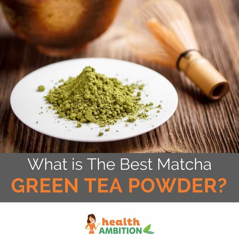 "Green matcha powder with the title ""What is The Best Matcha Green Tea Powder?"""