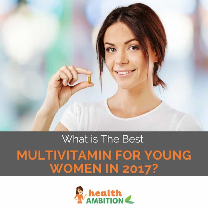 "A woman holding a capsule with the title ""What is The Best Multivitamin For Young Women in 2017?"""