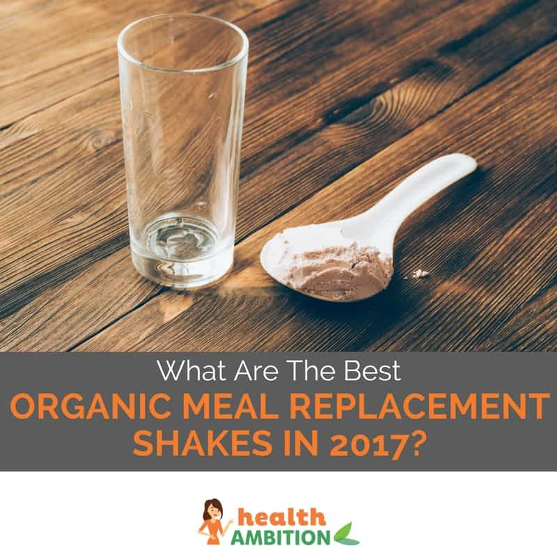"A spoonful of shake powder with the title ""What Are The Best Organic Meal Replacement Shakes in 2017?"""