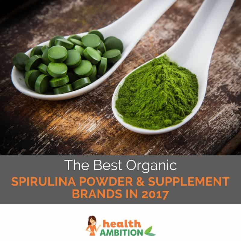 """Spirulina powder and tablets with the title """"The Best Organic Spirulina Powder & Supplement Brands in 2017"""""""