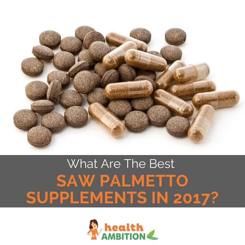 "Tablets and capsules with the title ""What Are The Best Saw Palmetto Supplements in 2017?"""