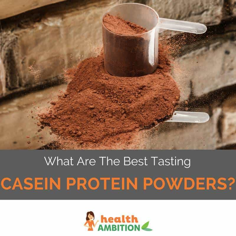"Protein powder with the title ""What Are The Best Tasting Casein Protein Powders?"""