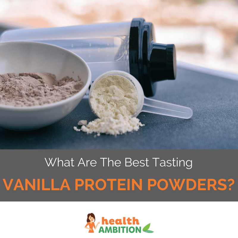 "Protein powder with a shaker with the title ""What Are The Best Tasting Vanilla Protein Powders?"""
