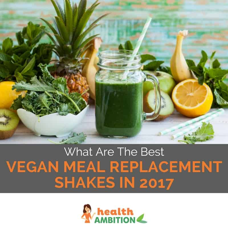 "Green juice surrounded by fruit with the title ""What Are The Best Vegan Meal Replacement Shakes in 2017?"""