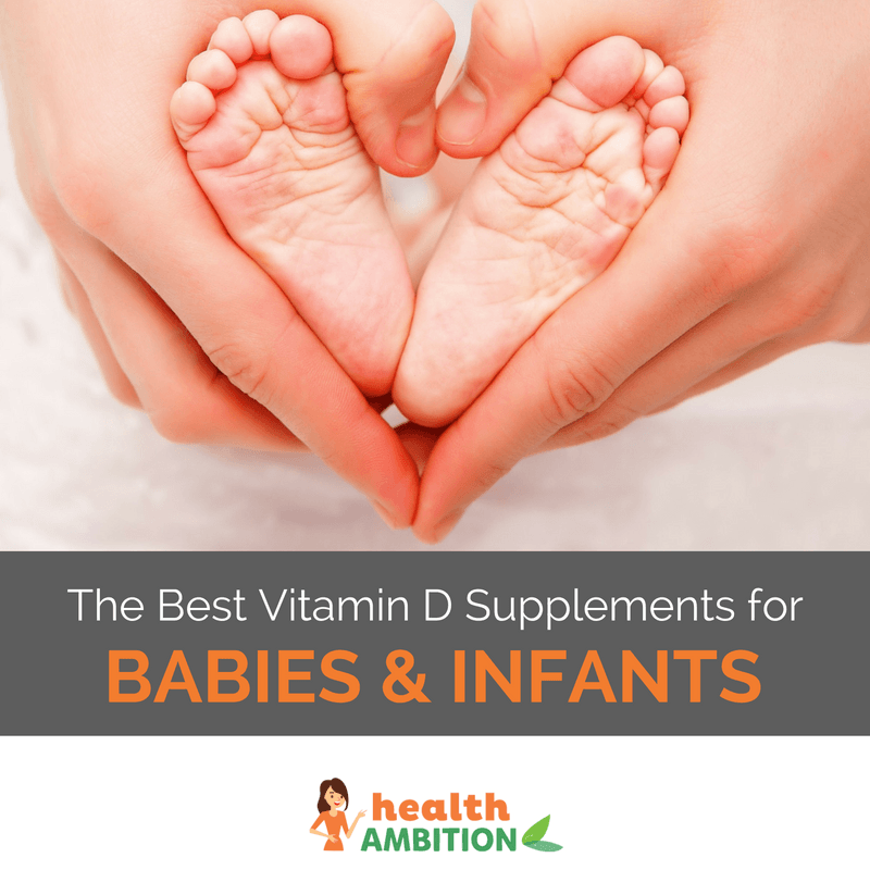 "Feet of a toddler held by a parent's hands with the title ""The Best Vitamin D Drops for Babies & Infants"""